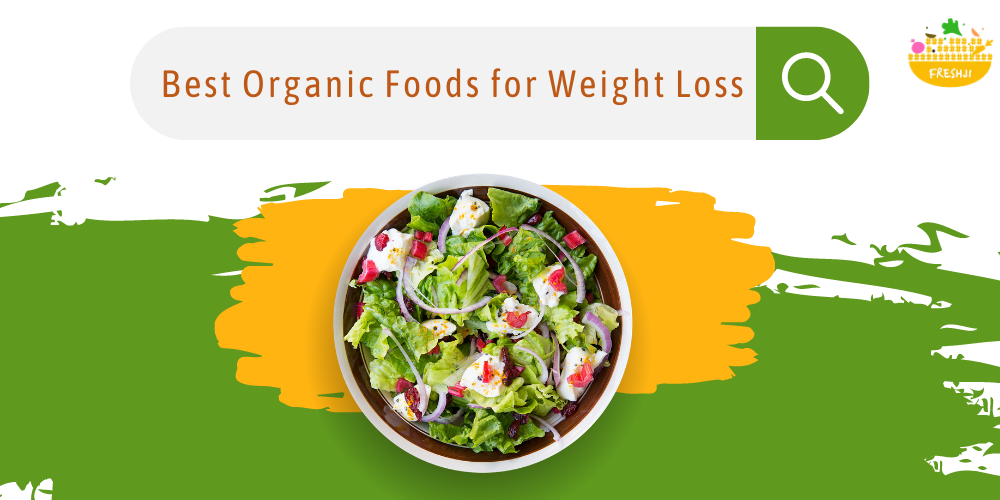 5 Best Organic Foods for Weight Loss